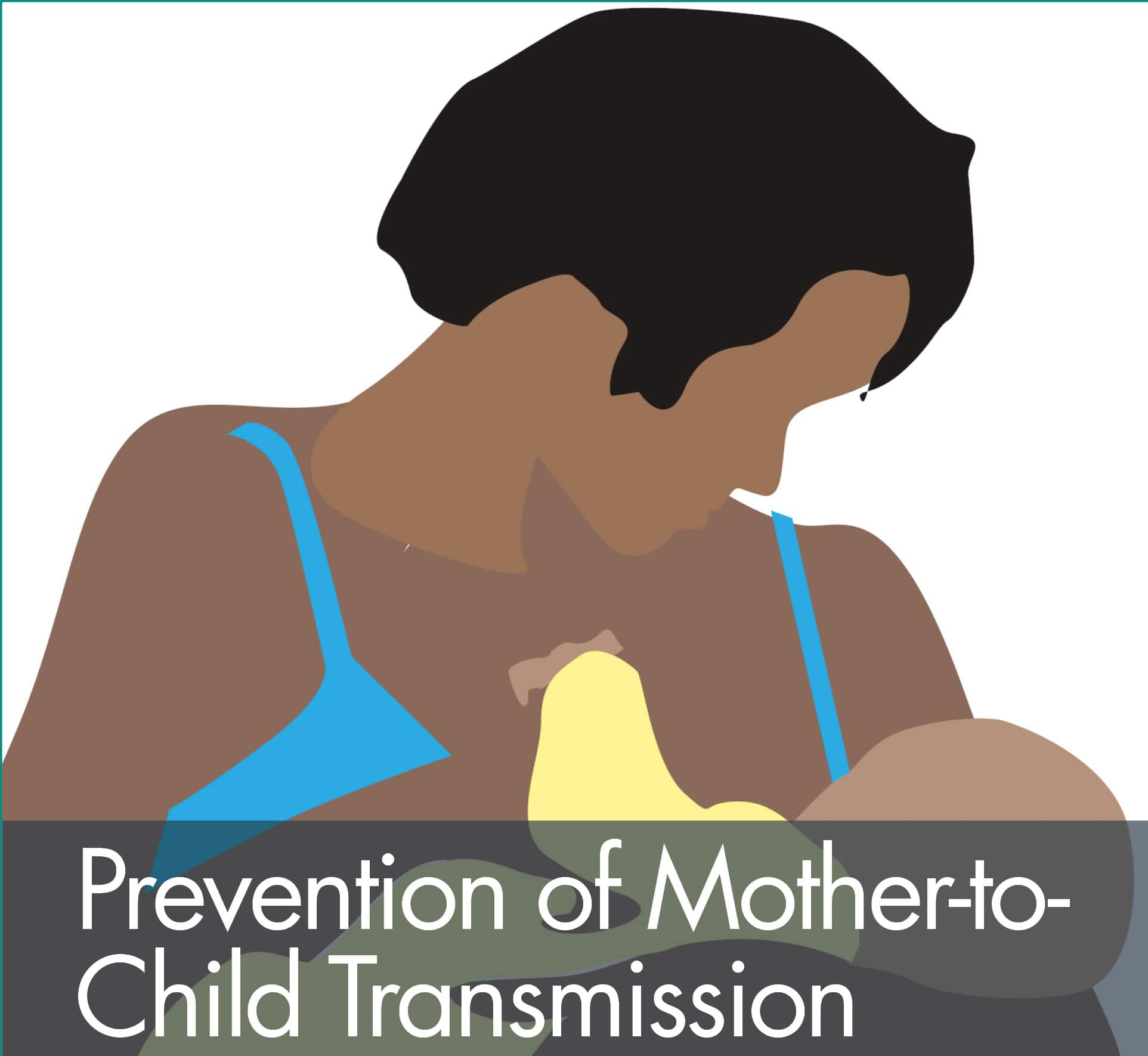 Prevention of Mother-to-Child Transmission