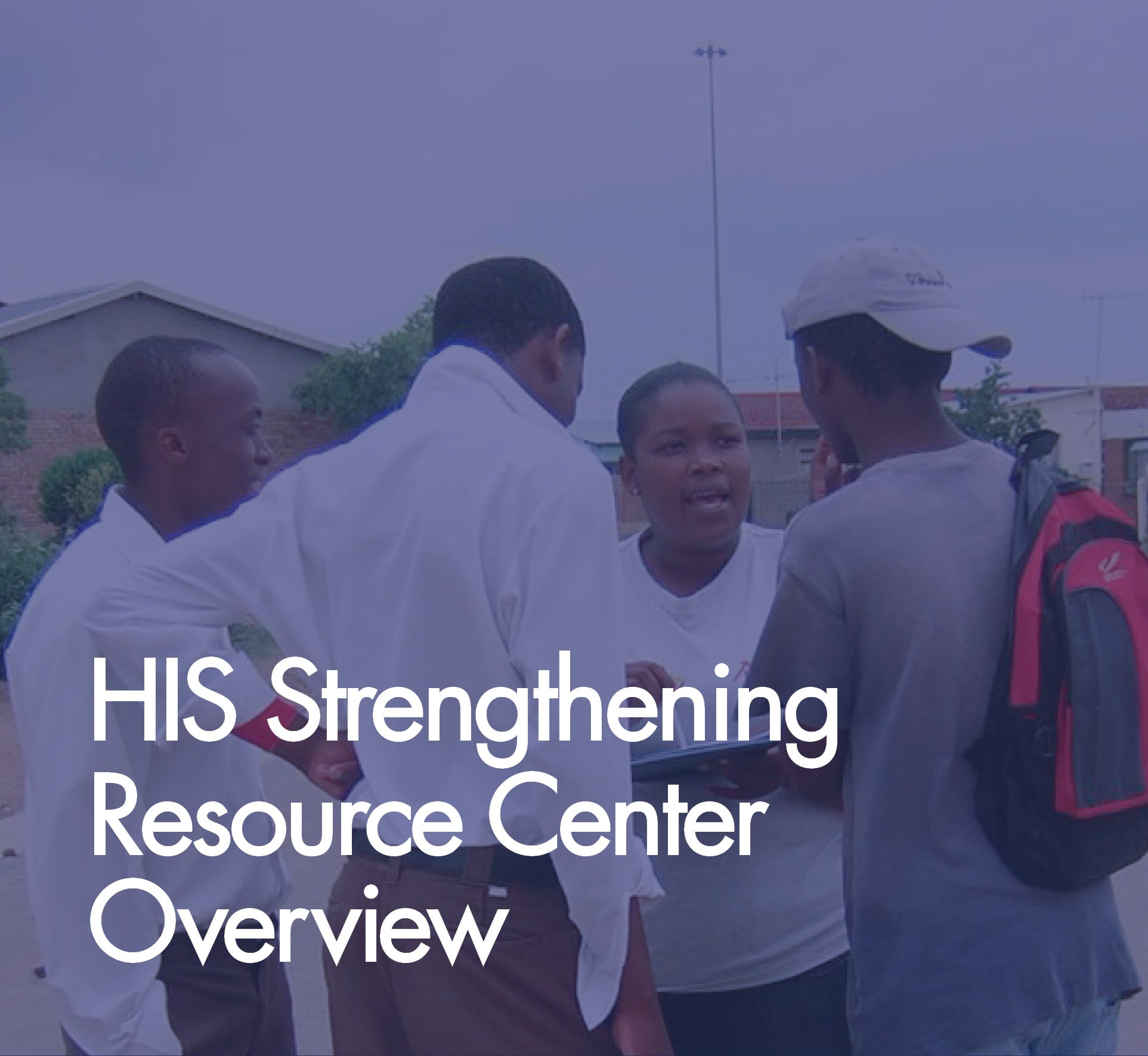 HIS Strengthening Resource Center Overview