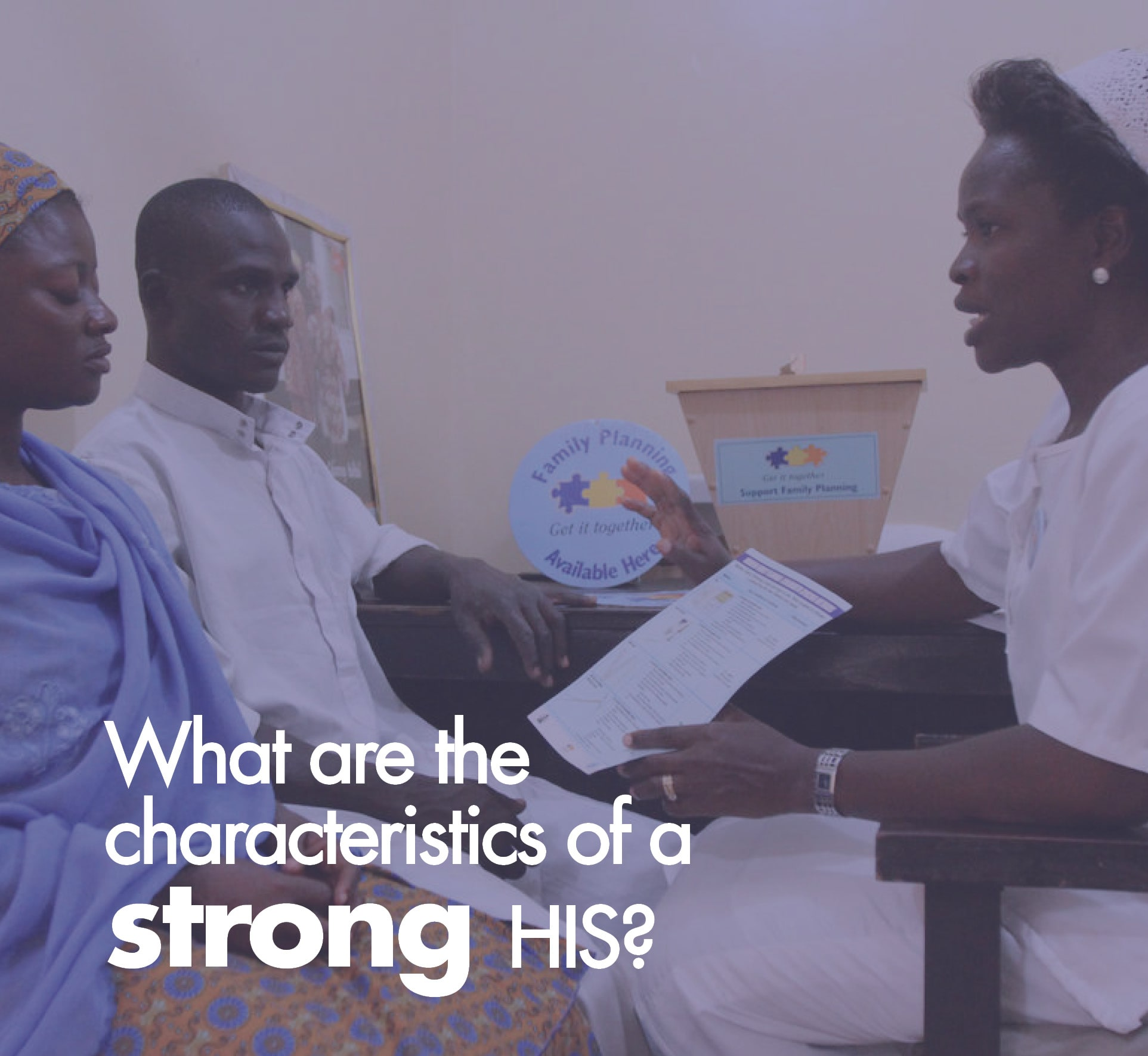 What are the characteristics of a strong HIS?