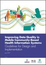 Improving Data Quality in Mobile Community-Based Health Information Systems
