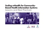 Scaling mHealth for Community-Based Health Information Systems – Lessons and Best Practices
