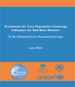 Guidelines for Core Population Coverage Indicators for Roll Back Malaria: To Be Obtained from Household Surveys