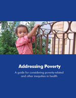 Addressing Poverty: A Guide for Considering Poverty-Related and Other Inequities in Health