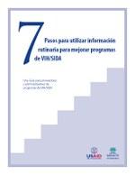 7 Pasos para utilizar información rutinaria para mejorar programas de VIH/SIDA