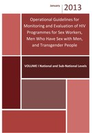 Operational Guidelines for Monitoring and Evaluation of HIV Programmes for Sex Workers, Men who have Sex with Men, and Transgender People - Volume I National and Sub-National Levels