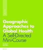 Geographic Approaches to Global Health: A Self-Directed Mini-Course [Kindle edition]