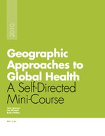 Geographic Approaches to Global Health: A Self-Directed Mini-Course