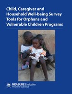Child, Caregiver and Household Well-being Survey Tools for Orphan and Vulnerable Children Programs: Analysis Guidance