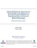 Using Geospatial Analysis to Inform Decision Making in Targeting Health Facility-Based Programs: A Guidance Document