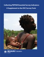 Collecting PEPFAR MER Essential Survey Indicators: A Supplement to the Orphans and Vulnerable Children Survey Tools