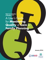 Quick Investigation of Quality: A User's Guide for Monitoring Quality of Care in Family Planning