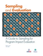 Sampling and Evaluation – A Guide to Sampling for Program Impact Evaluation
