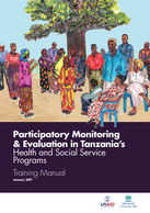 Participatory Monitoring & Evaluation in Tanzania's Health and Social Service Programs: Training Manual