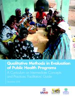 Qualitative Methods in Evaluation of Public Health Programs, a Curriculum on Intermediate Concepts and Practices: Facilitators' Guide