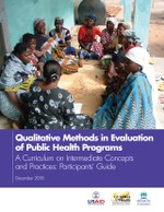 Qualitative Methods in Evaluation of Public Health Programs, a Curriculum on Intermediate Concepts and Practices: Participants' Guide