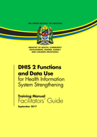 DHIS 2 Functions and Data Use for Health Information System Strengthening Training Manual: Facilitators' Guide