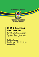 DHIS 2 Functions and Data Use for Health Information System Strengthening Training Manual: Participants' Guide