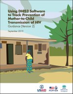 Using DHIS 2 Software to Track Prevention of Mother-to-Child Transmission of HIV: Guidance