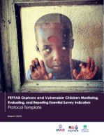 PEPFAR Orphans and Vulnerable Children Monitoring, Evaluating, and Reporting Essential Survey Indicators: Protocol Template