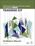 Performance of Routine Information System Management (PRISM) Training Kit: Facilitator's Manual