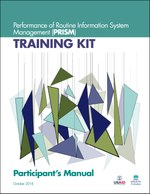 Performance of Routine Information System Management (PRISM) Training Kit: Participant's Manual