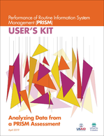Performance of Routine Information System Management (PRISM) User's Kit: Analyzing Data from a PRISM Assessment