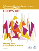 Performance of Routine Information System Management (PRISM) User's Kit: Moving from Assessment to Action
