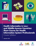 Health Informatics in Low- and Middle-Income Countries: Short Course for Health Information System Professionals: Course Syllabus