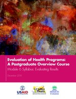 Evaluation of Health Programs: A Postgraduate Overview Course – Module 6 Syllabus: Evaluating Results