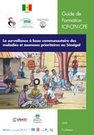 La surveillance à base communautaire des maladies et zoonoses prioritaires au Sénégal: Guide de Formation ICP-CPV-CPE