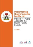 Implementing Nigeria's Master Facility List: Manual for Public Access to the Health Facility Registry