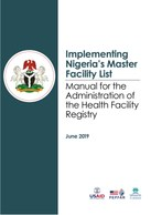 Implementing Nigeria's Master Facility List: Manual for the Administration of the Health Facility Registry