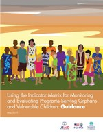 Using the Indicator Matrix for Monitoring and Evaluating Programs Serving Orphans and Vulnerable Children: Guidance
