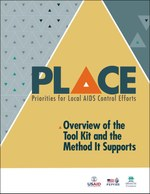 Priorities for Local AIDS Control Efforts (PLACE): Overview of the Tool Kit and the Method It Supports