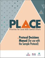 Priorities for Local AIDS Control Efforts (PLACE): Protocol Decisions Manual