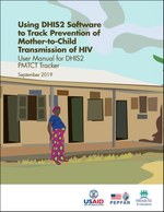 Using DHIS2 Software to Track Prevention of Mother-to-Child Transmission of HIV: User Manual for the DHIS2 PMTCT Tracker