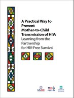 A Practical Way to Prevent Mother-to-Child Transmission of HIV: Learning from the Partnership for HIV-Free Survival
