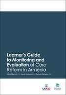 Learner's Guide to Monitoring and Evaluation of Care Reform in Armenia