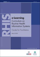 e-Learning Curriculum on Routine Health Information Systems: Guide for Facilitators