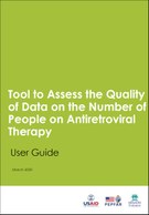 Tool to Assess the Quality of Data on the Number of People on Antiretroviral Therapy: User Guide