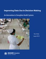 Improving Data Use in Decision Making:  An Intervention to Strengthen Health Systems