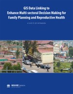 GIS Data Linking to  Enhance Multi-sectoral Decision Making for Family Planning and Reproductive Health: A Case Study in Rwanda