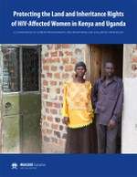 Protecting the Land and Inheritance Rights of HIV-Affected Women in Kenya and Uganda: A Compendium of Current Programmatic and Monitoring and Evaluation Approaches
