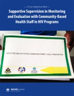Supportive Supervision in Monitoring and Evaluation with Community-based Health Staff in HIV Programs: A Case Study from Haiti