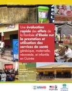Une évaluation rapide des effets de la flambée d'Ebola sur la prestation et utilisation des services de santé génésique, maternelle, néonatale, et infantile en Guinée