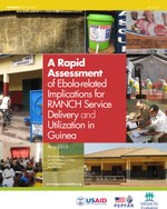 A Rapid Assessment of Ebola-related Implications for RMNCH Service Delivery and Utilization in Guinea