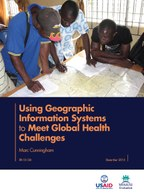 Using Geographic Information Systems to Meet Global Health Challenges