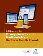A Primer on the Privacy, Security, and Confidentiality of Electronic Health Records