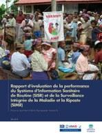 Rapport d'évaluation de la performance du Système d'Information Sanitaire de Routine (SISR) et de la Surveillance Intégrée de la Maladie et la Riposte (SIMR)