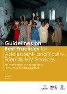 Guidelines on Best Practices for Adolescent- and Youth-Friendly HIV Services – An Examination of 13 Projects in PEPFAR-Supported Countries